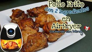 Receta: Pollo Frito Con 2 Ingredientes en Freidora de Aire || Fried Chicken in Airfryer