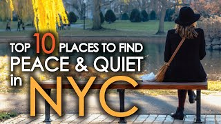 Top 10 Places To Find Peace and Quiet in NEW YORK CITY