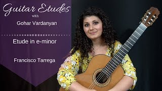 Etude in e-minor (no. 41) by Francisco Tarrega | Guitar Etudes with Gohar Vardanyan