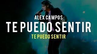 Te puedo sentir (Te puedo sentir) - Alex Campos   Video Oficial