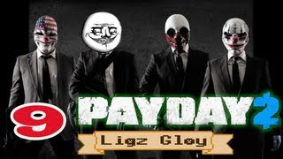 ч.9 Прохождение PAYDAY 2 (Ligz Gloy) - Мёртвый спаситель