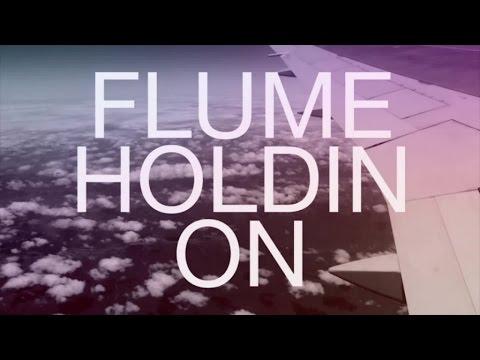 Flume - Holdin On