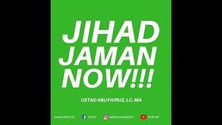 Ceramah tentang JIHAD JAMAN NOW !! | Ustad Abu Fairuz Ahmad Ridwan, Lc.MA (2018)