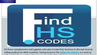 We currently import and export and for anyone to plan on the Indian HS Code list.
