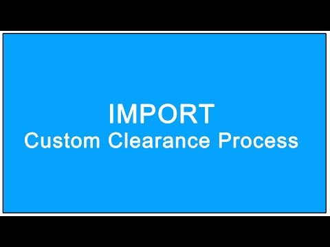 import custom clearance process