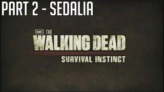 "The Walking Dead Survival Instinct - Part 2 ""SEDALIA"" Walkthrough Gameplay PC PS3 XBOX"