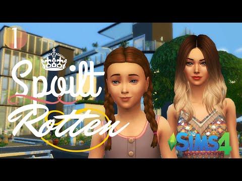The Sims 4: Spoilt Rotten - Part 1- Introduction