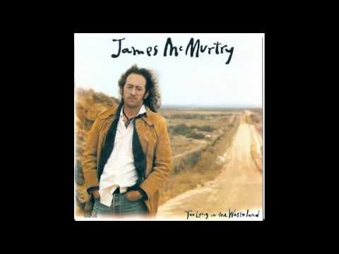 James Mcmurtry - Song For A Deckhands Daughter