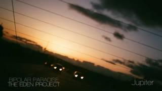 The eden project - bipolar paradise (continuous mix)
