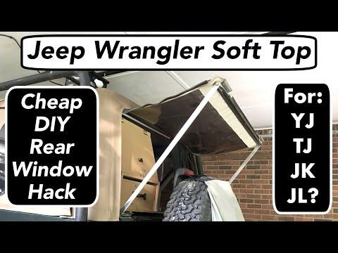 Jeep Wrangler Soft Top - Easy & Cheap DIY Rear Window Hack for TJ  YJ  JK  (& JL ?)