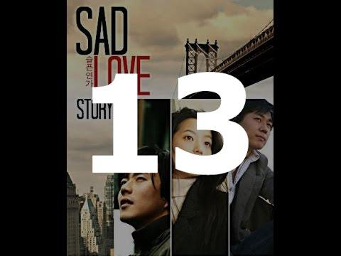 Sad Love Story 13. Bölüm - Türkçe Altyazılı