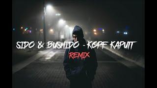 SIDO feat. BUSHIDO - KOPF KAPUTT  [Remix by AvenueMusic] [prod. by Feelo]