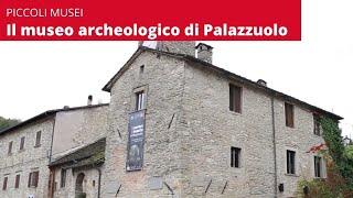 Piccoli musei, il Museo archeologico dell'alto Mugello a Palazzuolo sul Senio