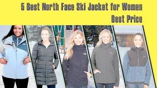 5 Best North Face Ski Jacket for Women - Best Price | Best Ski Jacket Brands Reviews