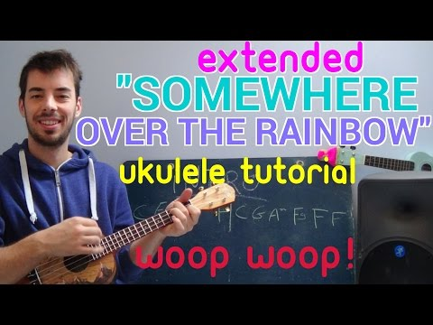 "how to play ""Somewhere Over the Rainbow"" BEST VERSION! - UKULELE Tutorial ! - extended"