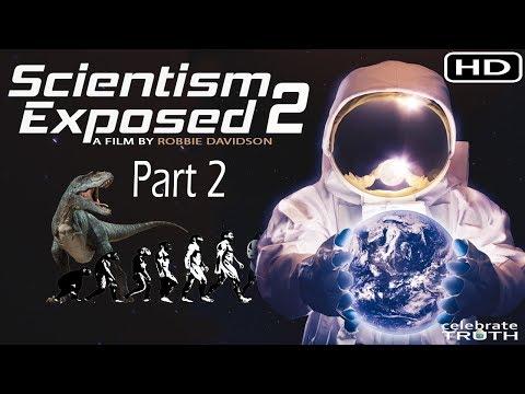 SCIENTISM EXPOSED 2 (part 2) - Full Documentary