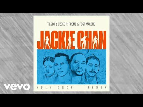 Tiësto, Dzeko - ft. Preme & Post Malone – Jackie Chan (Holy Goof Remix)