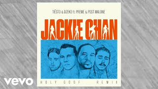 ft. Preme & Post Malone – Jackie Chan (Holy Goof Remix)