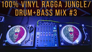 100% Vinyl - Ragga Jungle/Drum & Bass Mix (#3) - 2019