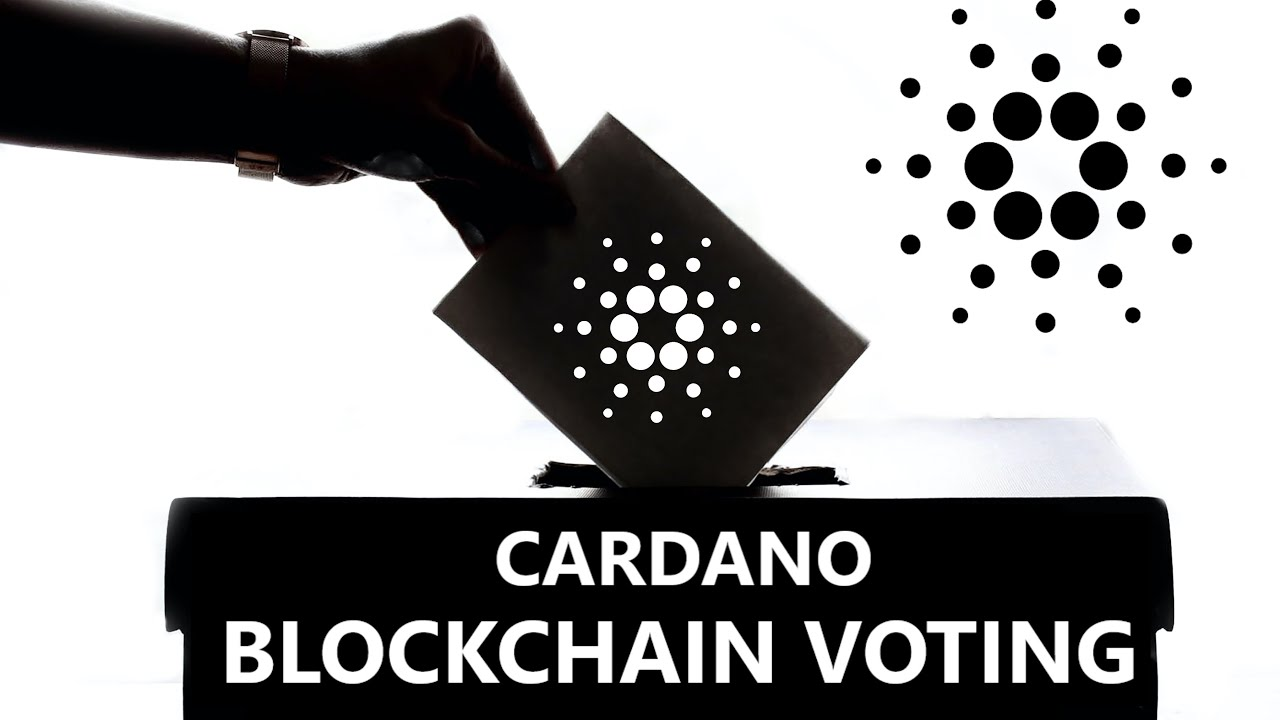 Blockchain Voting on CARDANO - Is It Coming?