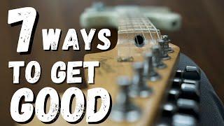 7 ways to gęt (VERY) good at guitar