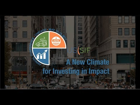 Highlights of US SIF Conference 2017:  A New Climate for Investing in Impact