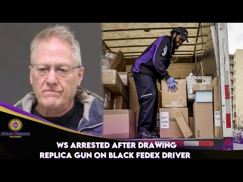 WS Arrested After Drawing Replica Gun On Black FedEx Driver