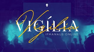 Vigília IPManaus - Online - 04