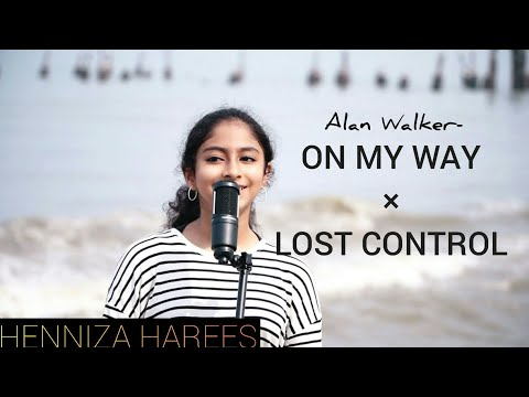 Alan Walker - On My Way × Lost Control (Mashup Cover) By Henniza