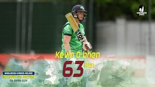 kevin O Brien's 63 Runs Against Windies || 4th Match || ODI Series || Tri-Series 2019