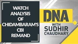 DNA analysis of P Chidambaram's CBI remand