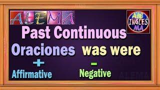 Pasado Continuo o Progresivo En Ingles - Oraciones afirmativas y negativas - Was Were Lección # 23