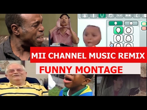 Mii Channel Music Remix  FUNNY MONTAGE
