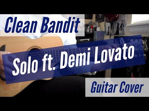 Clean Bandit - Solo ft. Demi Lovato Acoustic Guitar Cover