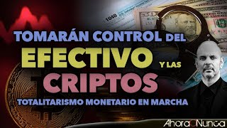 ELIMINARÁN EL EFECTIVO Y CONTROLARÁN LAS CRIPTOS | TOTALITARISMO MONETARIO | Con Daniel Estulin
