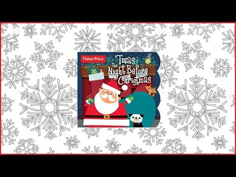 Twas The Night Before Christmas - Book Read Aloud For Children - Fisher Price