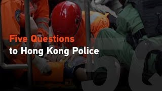 Five questions to Hong Kong police