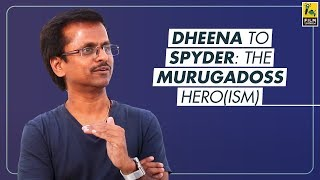 AR Murugadoss On Mahesh Babu's Spyder & How He Picks His Heroes