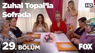 Zuhal Topal'la Sofrada 29. Bölüm