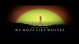 Philter - We Move Like Wolves (Official Music Video)
