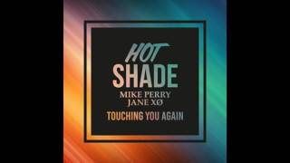Hot Shade Ft Mike Perry Jane XØ Touching You Again Bassboosted