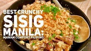 Gambar cover Best Crunchy Sisig Manila: Manam Comfort Filipino Food Restaurant Greenbelt 1 Makati