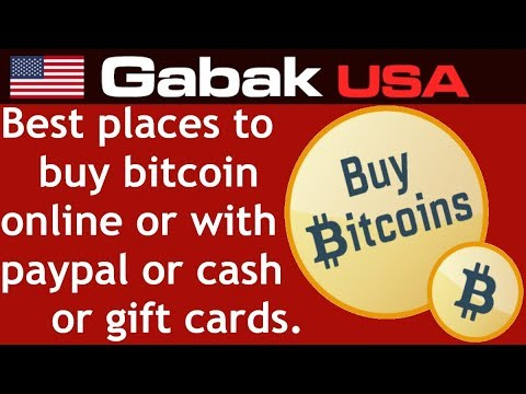 Best Places To Buy Bitcoin Online Or With Paypal Or Cash Or Gift Cards