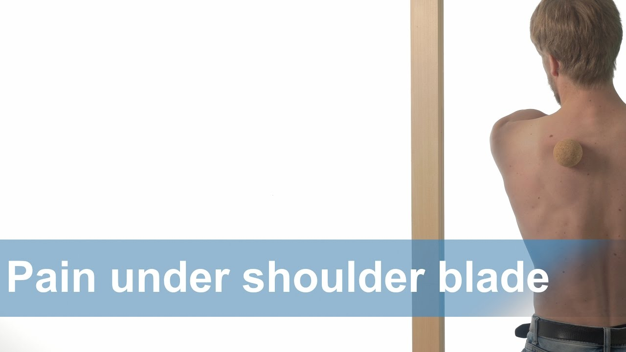 Pain under the shoulder blade - myofascial self release - YouTube