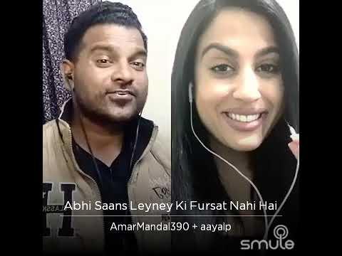 Abhi Saans Leyney Ki Fursat Nahi Hai Cover By: Amar Mandal and Aayal