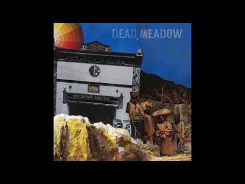 Dead Meadow - Keep Your Head