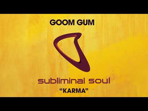 Goom Gum - Karma (Extended Mix)