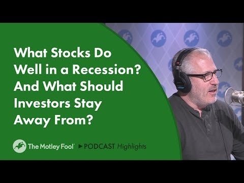 What Stocks Do Well in a Recession? And What Should Investors Stay Away From?