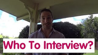 Who Should I Interview? I Need Your Help!