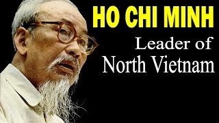 Biography of Ho Chi Minh - North Vietnamese Revolutionary Leader | Vietnam War Documentary